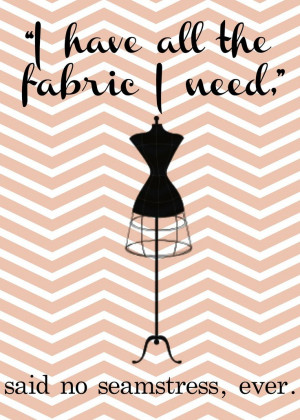 fabric! - free printable | Craft Humor and Quotes
