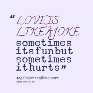 Quotes Picture: love is like a joke sometimes its fun but sometimes it ...