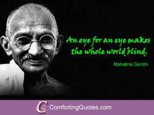 Famous Quote an Eye for an Eye Leaves Everyone Blind