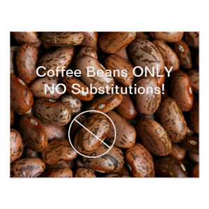 Funny Coffee Beans Only Not Pinto Beans Poster