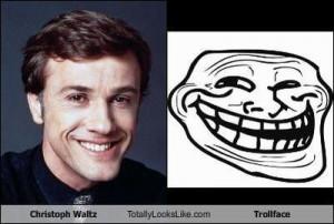 Christoph Waltz totally looks like trollface!