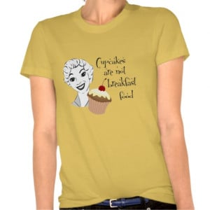 Funny Cupcake Quote Shirt