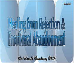 Healing from Rejection & Emotional Abandonment - CD set of a two day ...