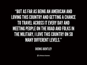 quote-Dierks-Bentley-but-as-far-as-being-an-american-150315.png
