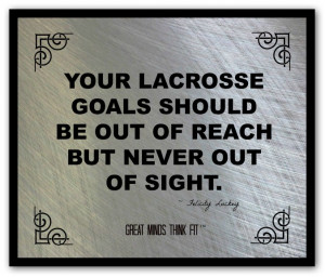 ... lacrosse goals felicity luckey poster 004 lacrosse poster and quote