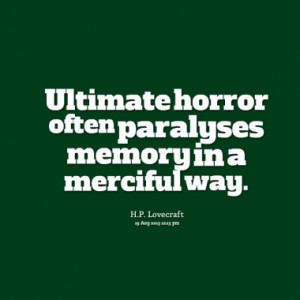 Ultimate horror often paralyses memory in a merciful way.