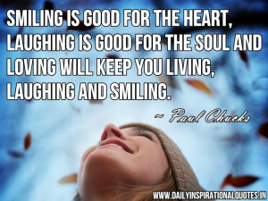 Smiling Is Good For The Heart, Laughing Is Good For The Soul And ...