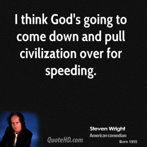 steven-wright-steven-wright-i-think-gods-going-to-come-down-and-pull ...
