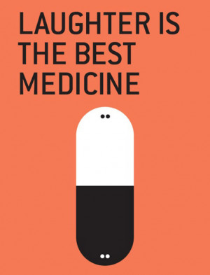 Quotes For > Laughter Is The Best Medicine Quotes
