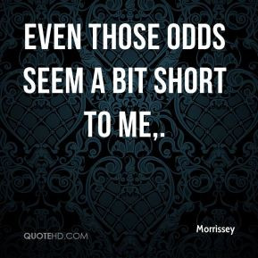Morrissey Quotes