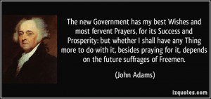 The new Government has my best Wishes and most fervent Prayers, for ...