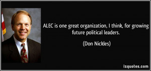 ALEC is one great organization, I think, for growing future political ...