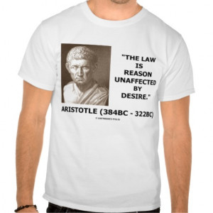 Aristotle Law Is Reason Unaffected By Desire Quote Shirts