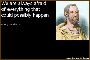 ... that could possibly happen - Pliny the Elder Quotes - StatusMind.com