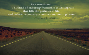 Lds Quotes On Friendship Be a true friend