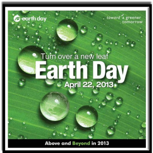 Turn over a new leaf Earth Day April 22 2013