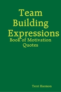 Team Building Expressions - Building Strong Effective Teams. Includes ...