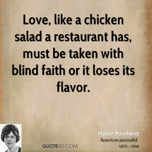 Love, like a chicken salad a restaurant has, must be taken with blind ...