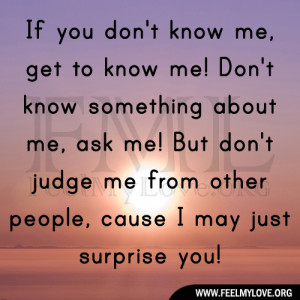 ... me! But don't judge me from other people, cause I may just surprise