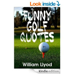 Funny Golf Quotes: Funniest Golf Sayings Ever ( Golf Humor Book ...