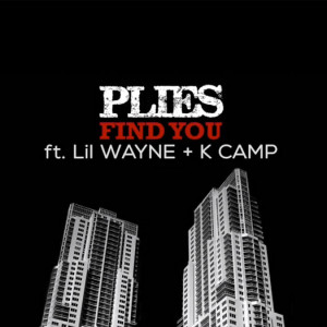 """... on Plies ' """" Find You """" single, which also features K Camp"""