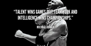 quote-Michael-Jordan-talent-wins-games-but-teamwork-and-intelligence ...