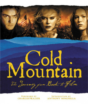 "Start by marking ""Cold Mountain: The Journey from Book to Film"" as ..."