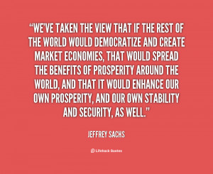 We've taken the view that if the rest of the world would democratize ...