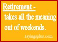 funny quotes about retirement with pictures | Funny Retirement Quotes ...