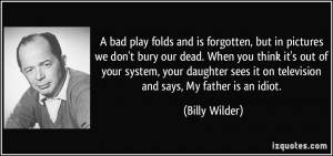 bad play folds and is forgotten, but in pictures we don't bury our ...