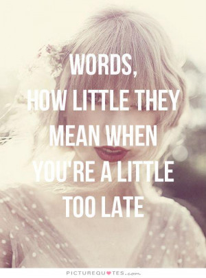 Little Too Late Quotes