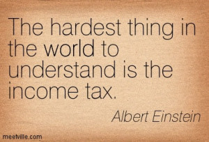 That's right, folks. Albert Einstein thought the tax code was too ...