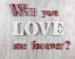 love me forever you ll love me forever is what will you love me ...