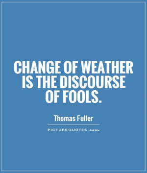 Weather Quotes Thomas Fuller Quotes