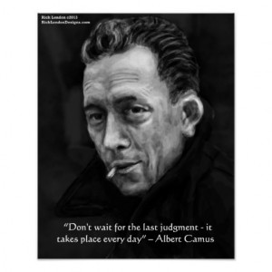 Albert Camus & Judgment Day Quote Poster
