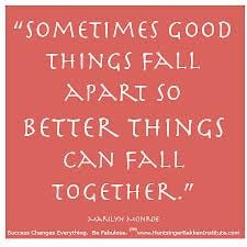 good-things-fall-apart-so-better-things-can-fall-together-marilyn ...