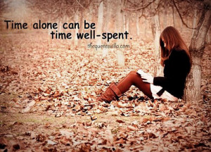 Time Alone Can Be Time Well Spent