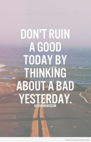 Dont think about yesterday Today motivational quotes with images