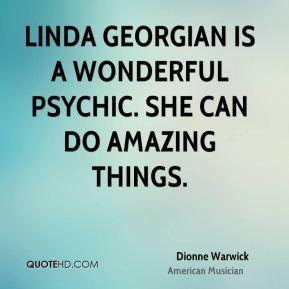 Dionne Warwick - Linda Georgian is a wonderful psychic. She can do ...