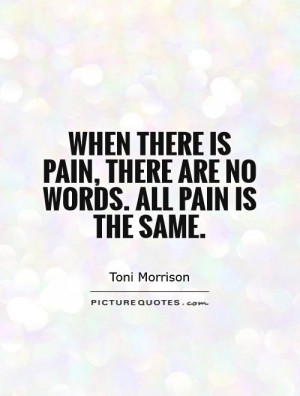 Pain Quotes Words Quotes Toni Morrison Quotes