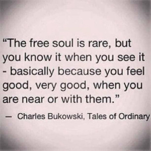 ... , very good, when you are near or with them - Charles Bukowski #quote