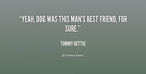Man 39 s Best Friend Quotes