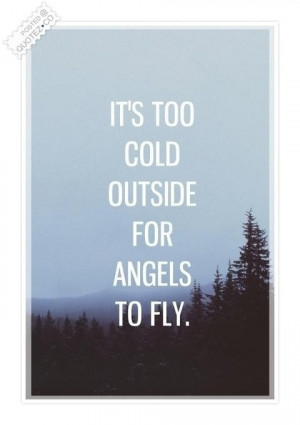 Too cold outside quote