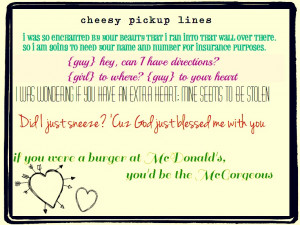 Cheesy Pick Up Lines For Girls To Use On Guys Hope you enjoyed them ...