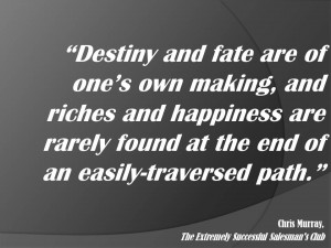 Quote about taking destiny into your own hands
