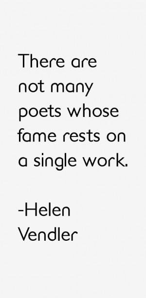 View All Helen Vendler Quotes