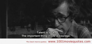 ... important thing in life is courage. Manhattan (1979) - movie quote