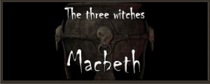 ... Poems Series: The Three Witches from MACBETH by William Shakespeare