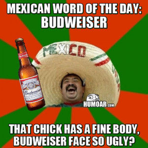 Showing Gallery For Mexican Word Of The Day Budweiser