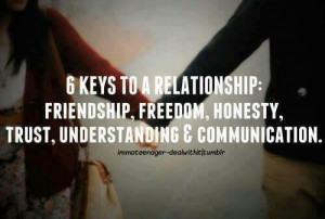 honesty, trust, understanding and communication.: Relationships Quotes ...